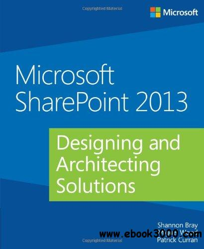 Microsoft SharePoint 2013: Designing and Architecting Solutions download dree