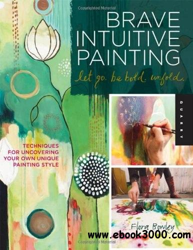 Brave Intuitive Painting-Let Go, Be Bold, Unfold! free download