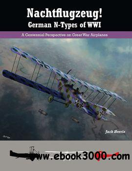 Nachtflugzeug! German N-Types of WWI : A Centennial Perspective on Great War Seaplanes free download