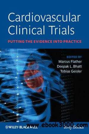 Cardiovascular Clinical Trials: Putting the Evidence into Practice free download