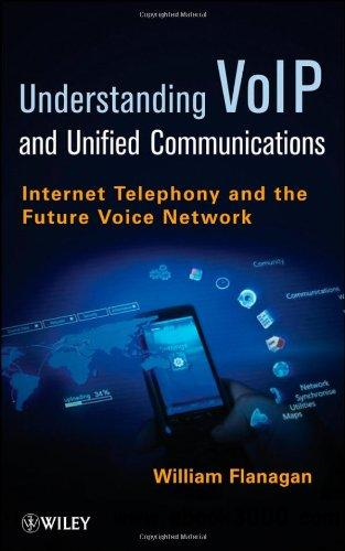 VoIP and Unified Communications: Internet Telephony and the Future Voice Network free download