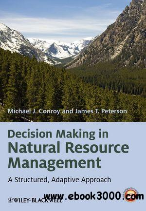 Decision Making in Natural Resource Management: A Structured, Adaptive Approach free download