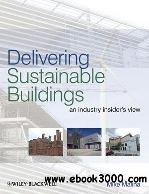 Delivering Sustainable Buildings: An Industry Insider's View free download