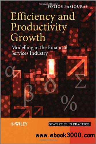 Efficiency and Productivity Growth: Modelling in the Financial Services Industry free download