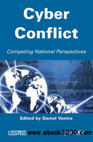 Cyber Conflict: Competing National Perspectives free download