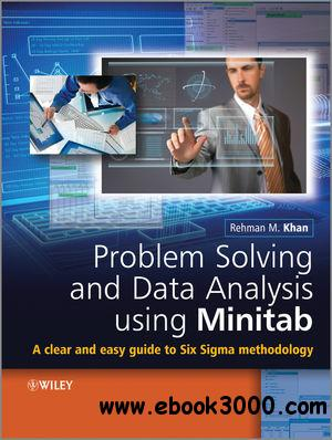 Problem Solving and Data Analysis Using Minitab: A Clear and Easy Guide to Six Sigma Methodology free download
