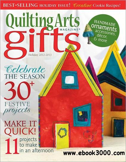 Quilting Arts Gifts - Holiday 2012/2013 free download
