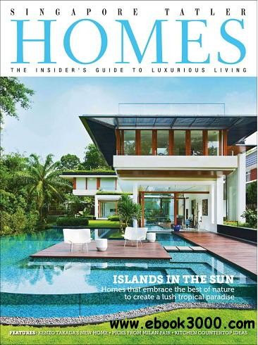 Singapore Tatler Homes Magazine August/September 2013 free download
