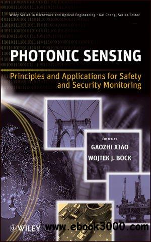 Photonic Sensing: Principles and Applications for Safety and Security Monitoring free download