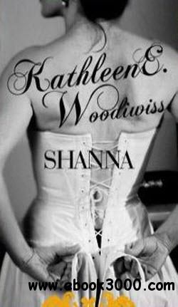 Kathleen E. Woodwiss - Shanna free download