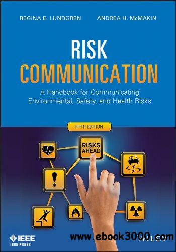 Risk Communication: A Handbook for Communicating Environmental, Safety, and Health Risks, 5th Edition free download