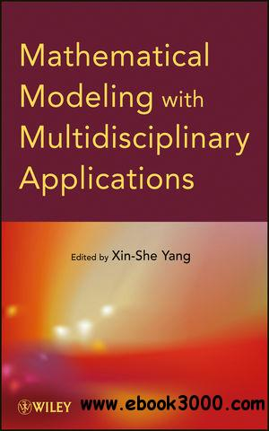 Mathematical Modeling with Multidisciplinary Applications free download