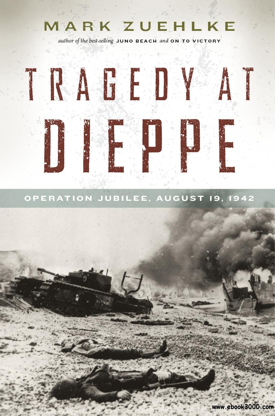 Tragedy at Dieppe: Operation Jubilee, August 19, 1942 free download