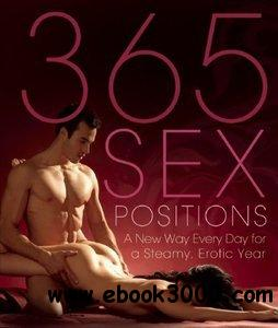 365 Sex Positions: A New Way Every Day for a Steamy, Erotic Year free download