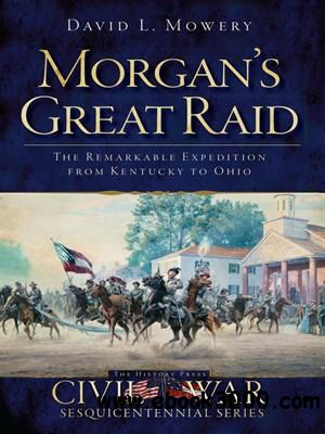 Morgan's Great Raid: The Remarkable Expedition from Kentucky to Ohio free download