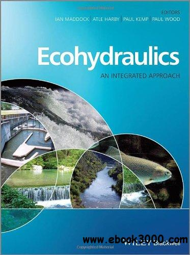 Ecohydraulics: An Integrated Approach free download