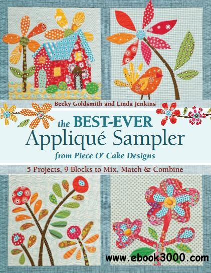 The Best-Ever Applique Sampler from Piece O'Cake Designs free download
