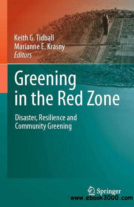 Greening in the Red Zone: Disaster, Resilience and Community Greening free download