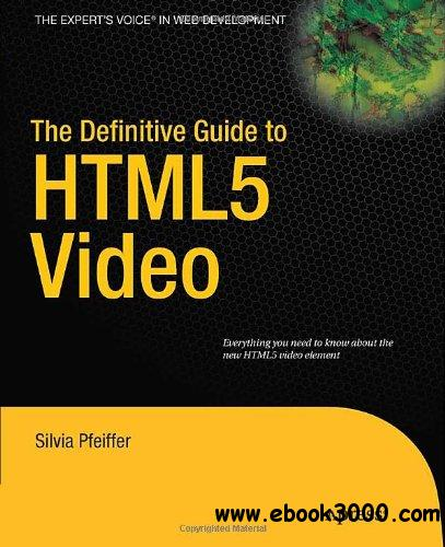 The Definitive Guide to HTML5 Video free download