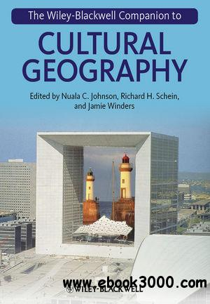 The Wiley-Blackwell Companion to Cultural Geography free download