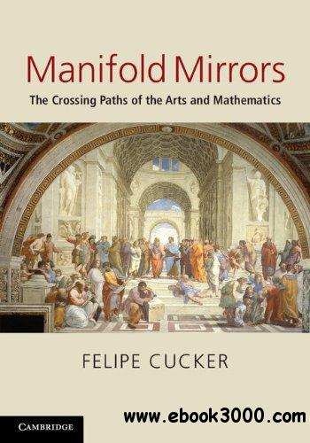 Manifold Mirrors: The Crossing Paths of the Arts and Mathematics free download