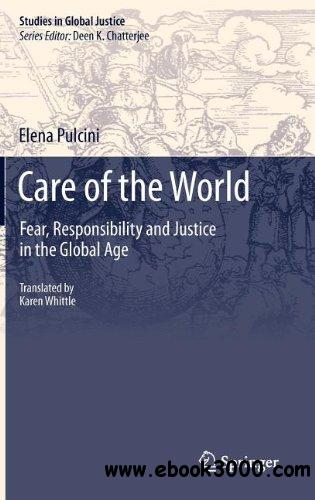 Care of the World: Fear, Responsibility and Justice in the Global Age free download