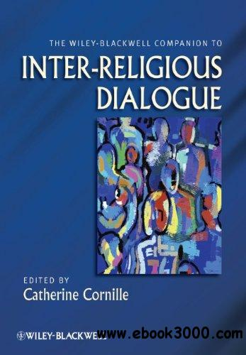 The Wiley-Blackwell Companion to Inter-Religious Dialogue free download
