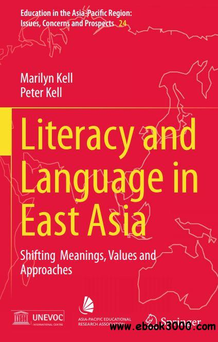 Literacy and Language in East Asia: Shifting Meanings, Values and Approaches free download