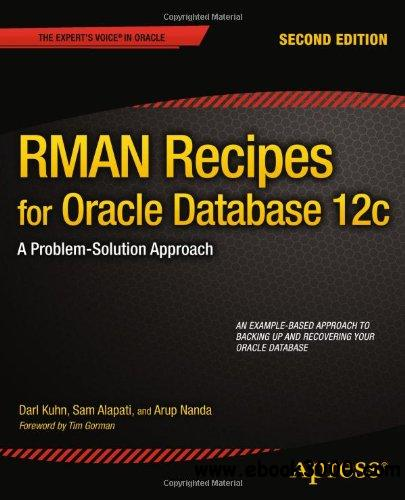 RMAN Recipes for Oracle Database 12c: A Problem-Solution Approach, 2 edition download dree