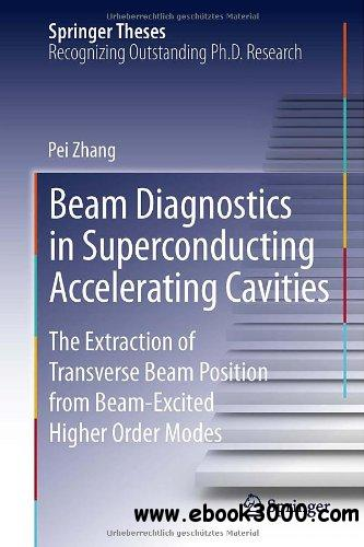 Beam Diagnostics in Superconducting Accelerating Cavities: The Extraction of Transverse Beam Position free download