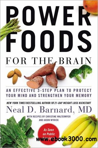 Power Foods for the Brain: An Effective 3-Step Plan to Protect Your Mind and Strengthen Your Memory free download
