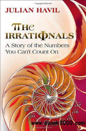 Irrationals: A Story of the Numbers You Can't Count On free download