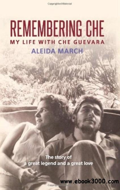 Remembering Che: My Life with Che Guevara free download