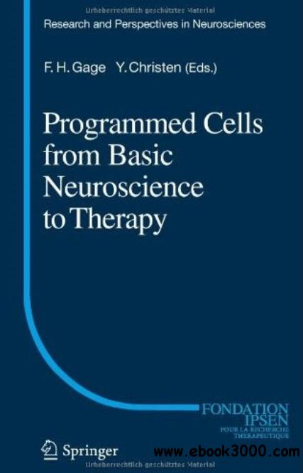 Programmed Cells from Basic Neuroscience to Therapy free download