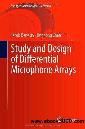 Study and Design of Differential Microphone Arrays free download