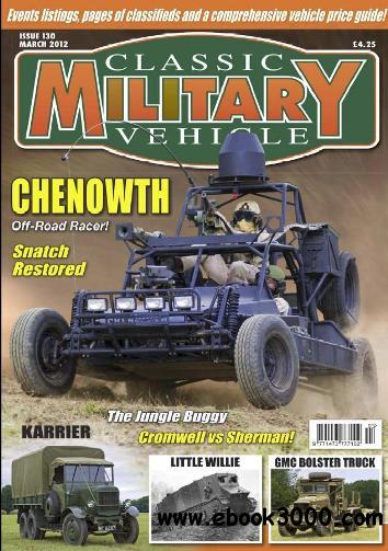 Classic Military Vehicle - Issue 130 (2012-03) free download