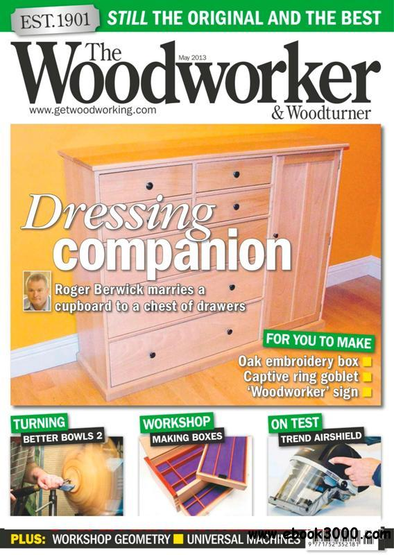 The Woodworker & Woodturner - May 2013 free download