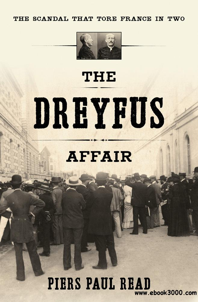 The Dreyfus Affair: The Scandal That Tore France in Two free download