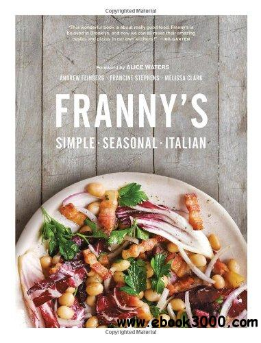 Franny's: Simple Seasonal Italian free download