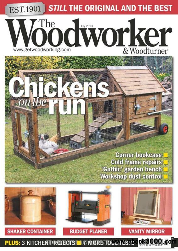 The Woodworker & Woodturner - July 2013 free download