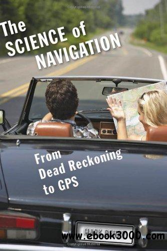 The Science of Navigation: From Dead Reckoning to GPS free download