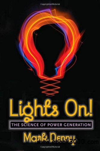 Lights On!: The Science of Power Generation free download