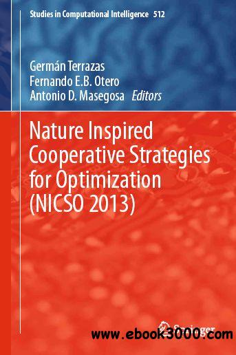 Nature Inspired Cooperative Strategies for Optimization (NICSO 2013): Learning, Optimization and Interdisciplinary Applications free download
