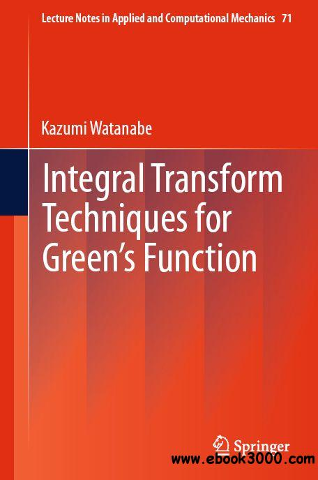 Integral Transform Techniques for Green's Function free download