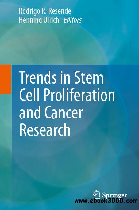 Trends in Stem Cell Proliferation and Cancer Research free download