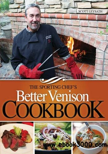 The Sporting Chef's Better Venison Cookbook free download