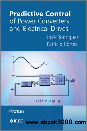 Predictive Control of Power Converters and Electrical Drives free download