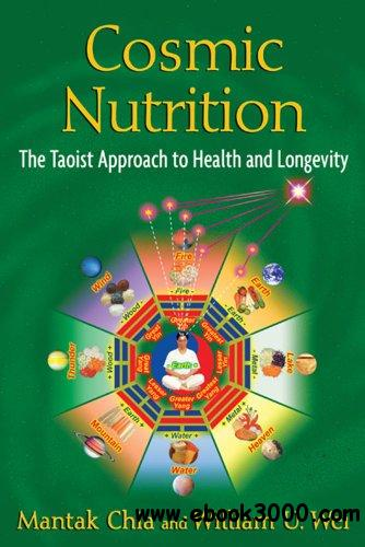Cosmic Nutrition: The Taoist Approach to Health and Longevity free download