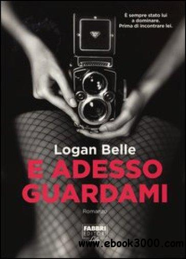 Logan Belle - E Adesso Guardami free download