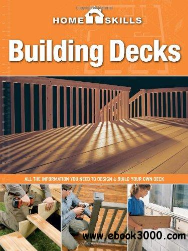 Homeskills building decks all the information you need - Designing and building your own home ...